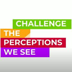 Challenge the Perceptions We See